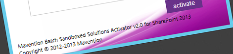 Mavention Batch Sandboxed Solutions Activator now with support for SharePoint 2013 and the new SharePoint Online